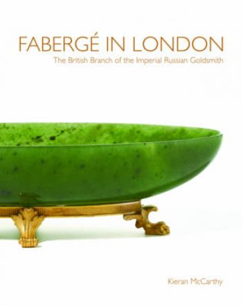 Fabergé in London The British Branch of the Imperial Russian Goldsmith